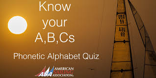 Do i know the phonetic alphabet? Phonetic Alphabet Quiz American Sailing Association