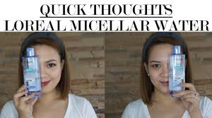 quick thoughts l oréal micellar water review makeup remover