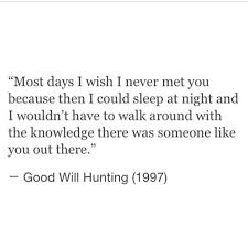 best good will hunting ideas good will hunting  good will hunting quote