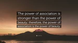 "The Power Of Beauty Quotes Best Of John Ruskin Quote ""The Power Of Association Is Stronger Than The"