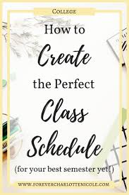 create college class schedule how to create the perfect college class schedule adulting