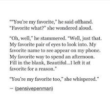 My Favorite Quotes You're my favorite he said offhand Favorite what She wondered 8