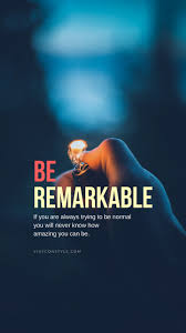 Be Remarkable Quotes Mobile Wallpaper ...
