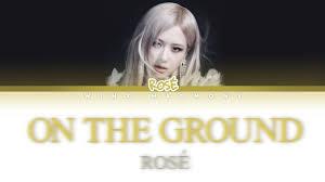 ROSÉ (BLACKPINK) - 'On The Ground' Color Coded Lyrics - YouTube