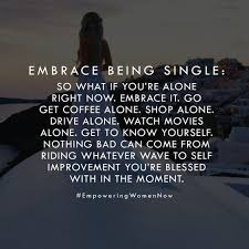 Single Women Quotes Custom Single Quotes Quotes About Being Single Funny Single Quotes