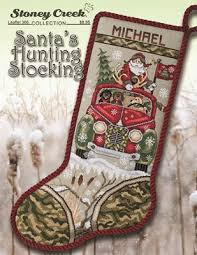 Cross Stitch Stocking Patterns Unique Stoney Creek Santa's Hunting Stocking Cross Stitch Pattern