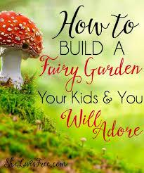 how to build a fairy garden. Quick \u0026 Easy Steps To Build A Fairy Garden - Fun For All Ages! How