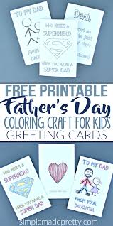 These free, downloadable options for father's day cards are a perfect way to share the love while if you're trying to avoid the stores or save some money, these free printable father's day cards are this card is a great fit for a father of a young kid, but do be warned that the song will definitely get. Free Printable Father S Day Coloring Craft Greeting Cards Father S Day Greeting Cards Father S Day Diy Father S Day Greetings