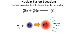 7 nuclear fusion equations nuclear fusion involves the joining together of nuclei