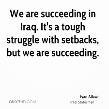 Quotes About Succeeding Delectable Iyad Allawi Quotes QuoteHD