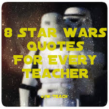 Best Star Wars Quotes 65 Awesome Star Wars Quotes For Every Teacher Special Needs Teaching And