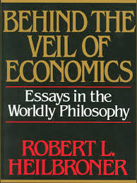 behind the veil of economics essays in the worldly philosophy  behind the veil of economics essays in the worldly philosophy ebook by robert l
