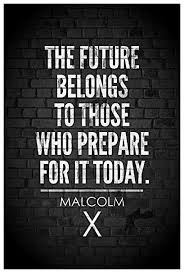 Malcolm X Quotes Custom Amazon Malcolm X The Future Belongs To Those Who Prepare For