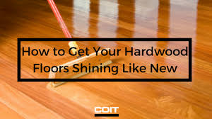 How To Polish Your Hardwood Floors And Make Them Shine Again