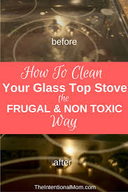 How To Clean A Glass Top Stove 25 Best Ceramic Cooktop Images On Pinterest How To Remove