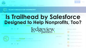 Is Trailhead By Salesforce Designed To Help Nonprofits Too