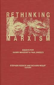 rethinking marxism struggles in marxist theory essays for by rethinking marxism struggles in marxist theory essays for by steven resnick richard wolff