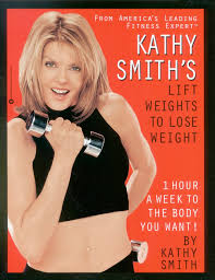 Kathy Smith's Lift Weights to Lose Weight by Kathy Smith   Grand Central  Publishing