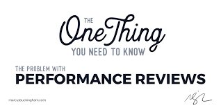 The One Thing You Need To Know: The Problem With Performance Reviews ...