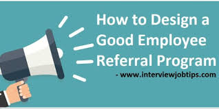 Employee Referal How To Design A Good Employee Referral Program Interview Job Tips
