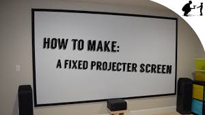 diy how to make a fixed projector screen