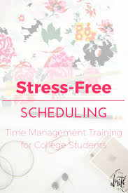 17 best ideas about good study habits study habits stress scheduling time management tips and training for college students this ecourse