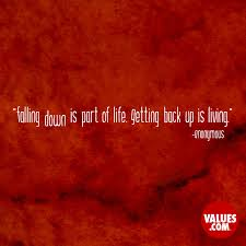 Falling Down Is Part Of Life Getting Back Up Is Living Anonymous