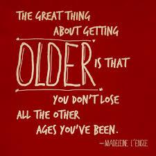 Getting Older Quotes Getting Older Quotes. QuotesGram via Relatably.com
