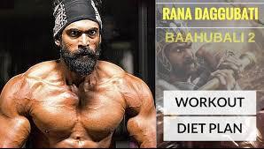 Varinder Ghuman Diet Chart Rana Daggubati Workout And Diet Plan For Baahubali 2