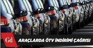 Araçlarda ÖTV indirimi çağrısı