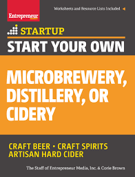 secrets for success in the craft beer industry start your own microbrewery distillery or cidery