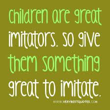 Quotes About Children Awesome ChildrenquotesparentingquotesChildrenaregreatimitators