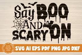 Download 10,000 fonts with one click for $19.95. Say Boo And Scary On Halloween Svg Graphic By Vectorcreationstudio Creative Fabrica