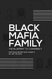 Blueprint To Conspiracy The Untold Story Of The Black Mafia Family