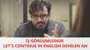 iş görüşmesinde let's continue in english denen an - ekşi sözlük