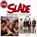 Beginnings/Play It Loud