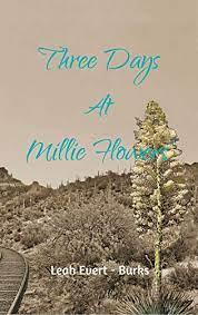 Three Days at Millie Flowers' - Kindle edition by Evert-Burks, Leah, .  Literature & Fiction Kindle eBooks @ Amazon.com.