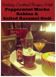 holiday l recipes using peppermint mocha kahlua and salted karamel stoli o creative family