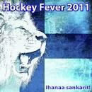 Hockey Fever 2011: Ihanaa Sankarit