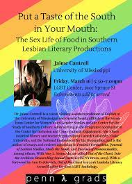 Jaime Cantrell, Put a Taste of the South in Your Mouth: The Sex Life of  Food in Southern Lesbian Literary Productions | Gender, Sexuality, and  Women's Studies