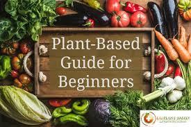 Plant Based Diet Beginners Guide Eatplant Based