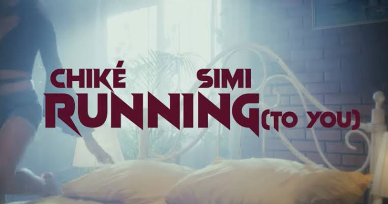 Music: Chike - Running (To You) (feat. Simi)