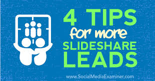 Slede Share 4 Tips For More Slideshare Leads Social Media Examiner