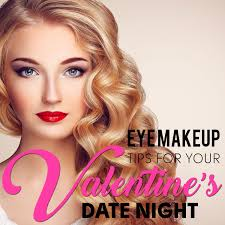 eye makeup tips for your valentine s date night