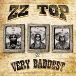The Very Baddest of ZZ Top [Deluxe Edition]