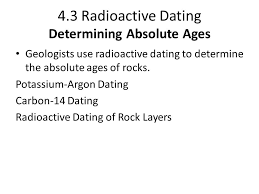 can geologists use radioactive dating and absolute ages extrusion intrusion