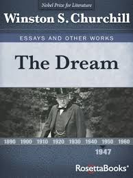 com the dream winston churchill s essays and other works the dream winston churchill s essays and other works collect book 3 by churchill