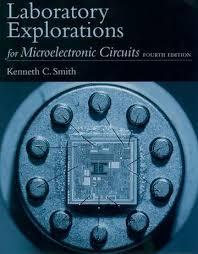 Microelectronic Circuits Laboratory Explorations For Microelectronic Circuits By