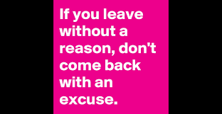 if you leave out a reason don t come back an excuse if you leave out a reason don t come back an excuse post by lottchen13 on boldomatic