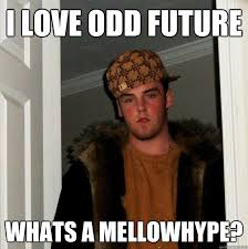 Upload your Odd Future Memes - OFWGKTA - Odd Future Talk via Relatably.com